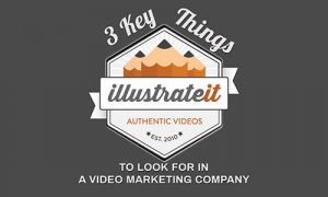 blog 3 key things to look for in a video marketing company