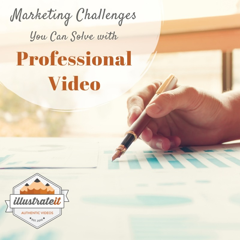 marketing challenges you can solve with professional video